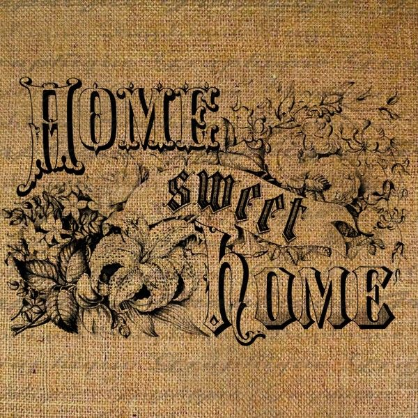 Home Sweet Home Burlap Digital Download Old Fashioned Quote Words Flowers Collage Sheet Fabric Transfer Pillow Tote Tea Towel 1932. $1.00, via Etsy.