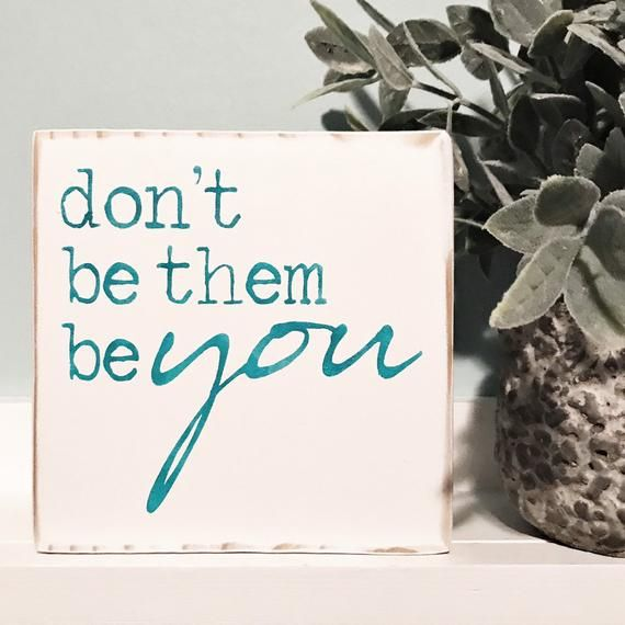 Don't Be Them Be You Wood Sign, Gift, Dorm Room Decor, Wall Decor, Home Decor, Self Love Sign, Teen