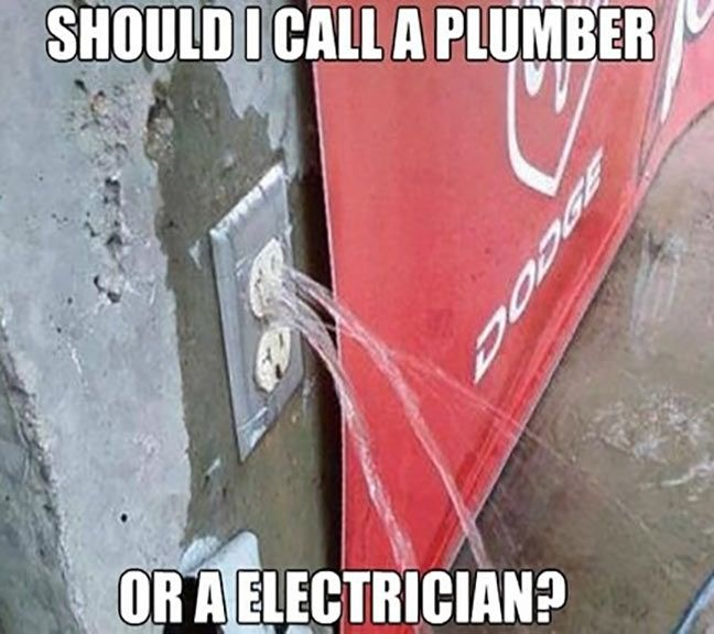 Should I call a plumber ... or an electrician?