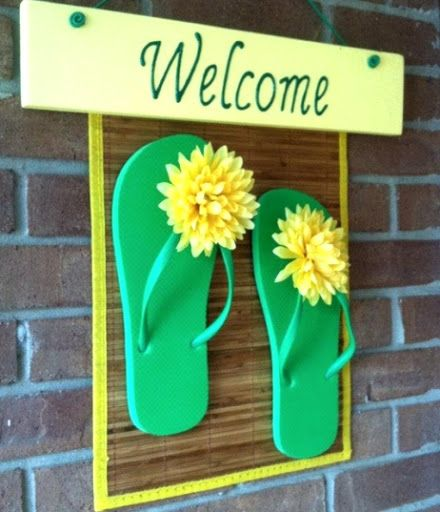 Make a flip flop welcome sign.  #flipflops #beachcrafts