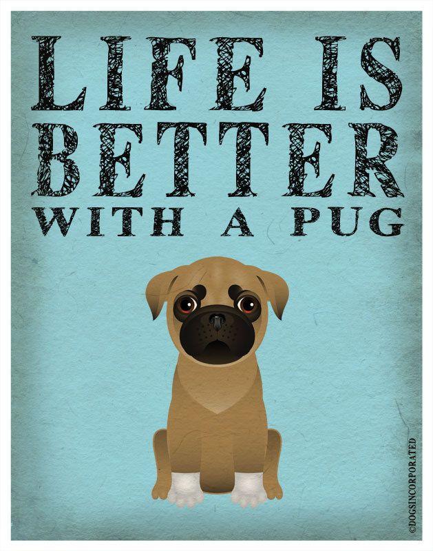Life is Better with a Pug Art Print 11x14 - Custom Dog Print. $29.00, via Etsy.