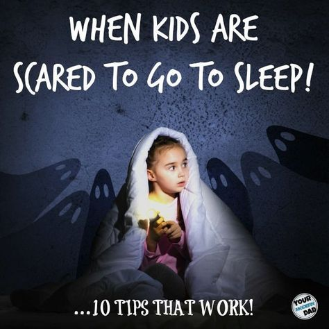 When kids are scared to sleep at night