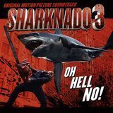 Sharknado 3: Oh Hell No! [OST] [CD]