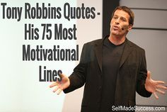 Tony Robbins Quotes - His 75 Most Motivational Lines http://selfmadesuccess.com/tony-robbins-quotes-motivational/  #quotes #personaldevelopment