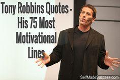 Tony Robbins Quotes - His 75 Most Motivational Lines http://selfmadesuccess.com/tony-robbins-quotes-motivational/  #quotes #personaldevelopment