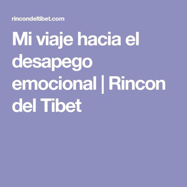 Mi viaje hacia el desapego emocional | Rincon del Tibet