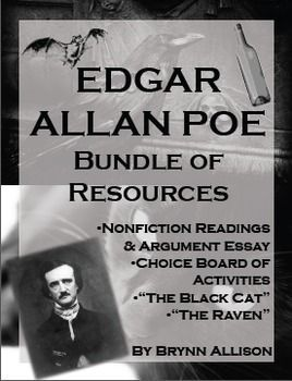 """Cover informational & literature skills; nonfiction, poetry, & short stories; informational, argumentative, & narrative writing with this bundle of resources for Edgar Allan Poe. Read """"The Black Cat,"""" a short story, and """"The Raven, a poem. Then have students investigate and take a stance on the cause of Poe's death. Wrap up your unit by giving students a choice of nine different extension activities."""