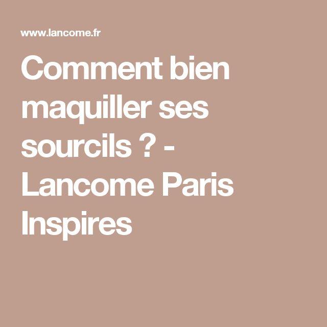 Comment bien maquiller ses sourcils ? - Lancome Paris Inspires