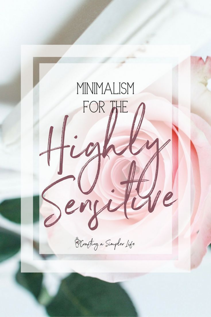 Minimalism for the Highly Sensitive