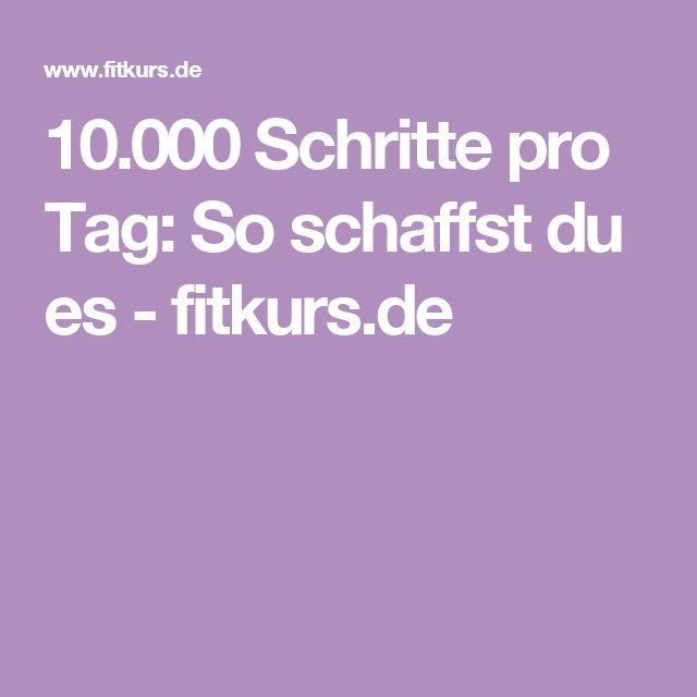 10.000 Schritte pro Tag: So schaffst du es - fitkurs.de