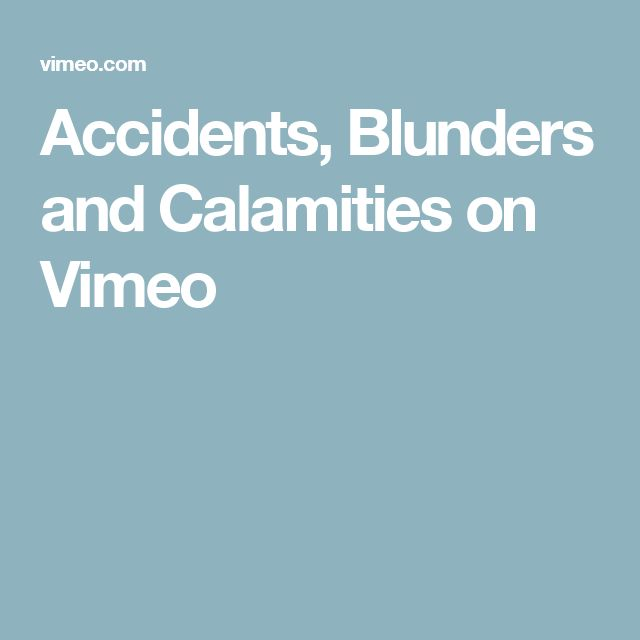 Accidents, Blunders and Calamities on Vimeo