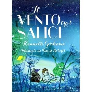Il vento tra i salici - Kenneth Grahame and David Roberts (illustrator)