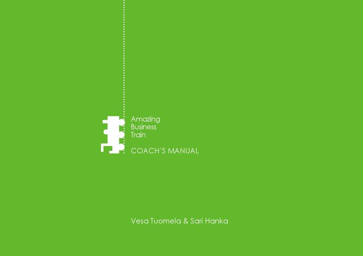 Amazing Business Train – Coach´s manual  Vesa Tuomela & Sari Hanka. 2015. HAMKin julkaisuja.