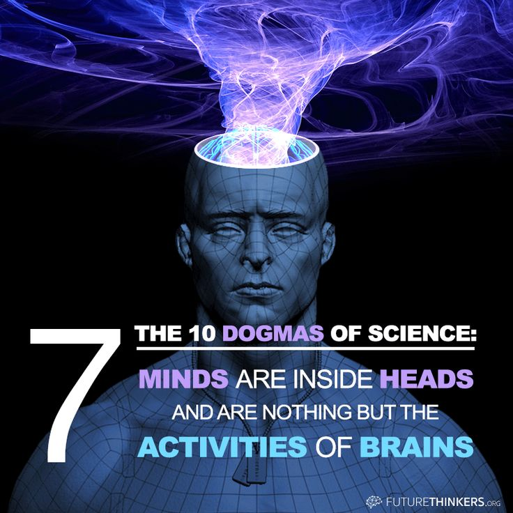 """10 Dogmas of Science: #7: """"Minds are inside heads and are nothing but the activities of brains. When you look at a tree, the image of the tree you are seeing is not 'out there', where it seems to be, but inside your brain."""""""