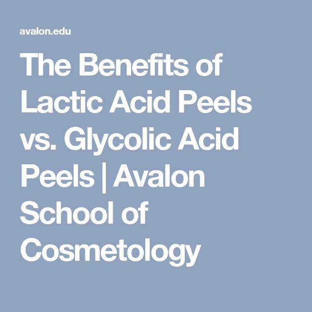 The Benefits of Lactic Acid Peels vs. Glycolic Acid Peels | Avalon School of Cosmetology