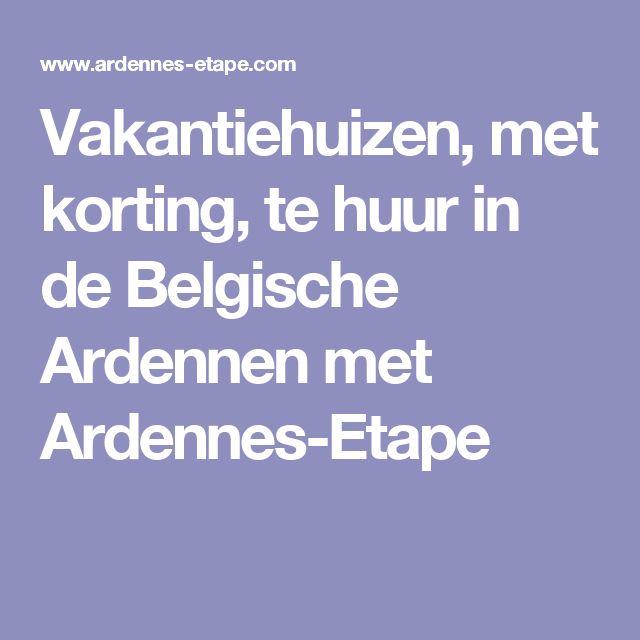 Vakantiehuizen, met korting, te huur in de Belgische Ardennen met Ardennes-Etape