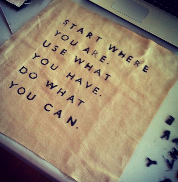 """""""Start where you are. Use what you have. Do what you can."""" (via Etsy) The phrase from the wonderful Pema Chodron has been on my mind as I write a second iteration of my Padmala website. """"Start where you are"""" is the only sane way to approach all of the complexities and tasks of life. :)"""