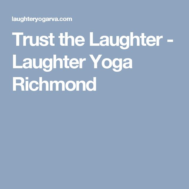 Trust the Laughter - Laughter Yoga Richmond