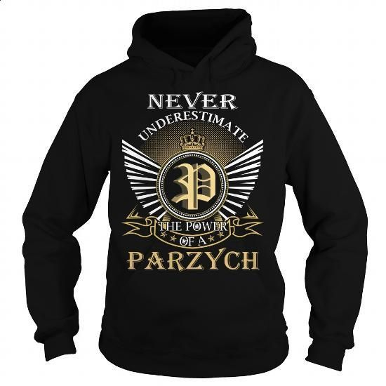 Never Underestimate The Power of a PARZYCH - Last Name, Surname T-Shirt - #gift…