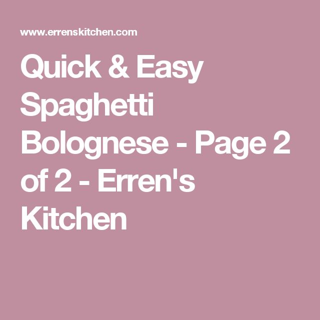 Quick & Easy Spaghetti Bolognese - Page 2 of 2 - Erren's Kitchen