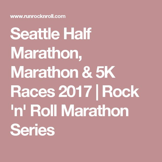 Seattle Half Marathon, Marathon & 5K Races 2017 | Rock 'n' Roll Marathon Series