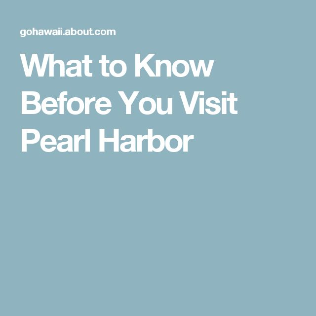 What to Know Before You Visit Pearl Harbor