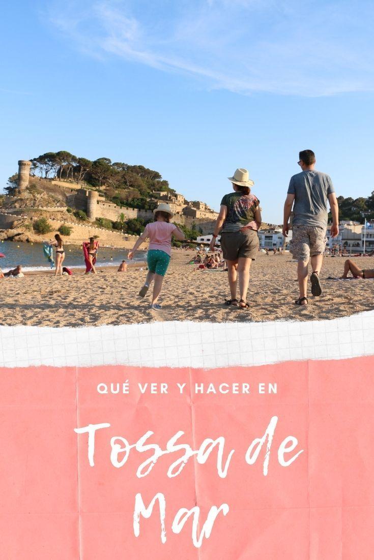 Tossa De Mar Con Niños Qué Ver Y Hacer En Un Fin De Semana En 2020 Tossa De Mar Viajar Con Niños Lloret De Mar