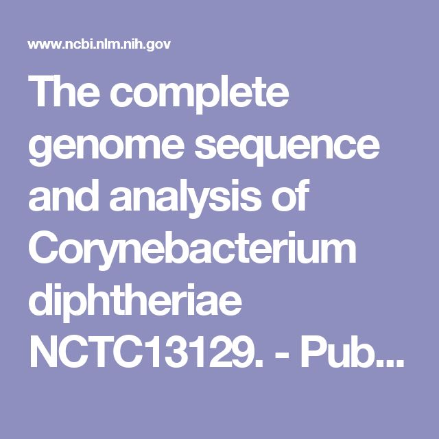 The complete genome sequence and analysis of Corynebacterium diphtheriae NCTC13129.  - PubMed - NCBI