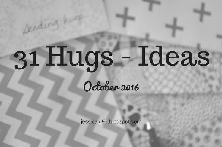 Apples of Gold: 31 Hugs - Ideas.