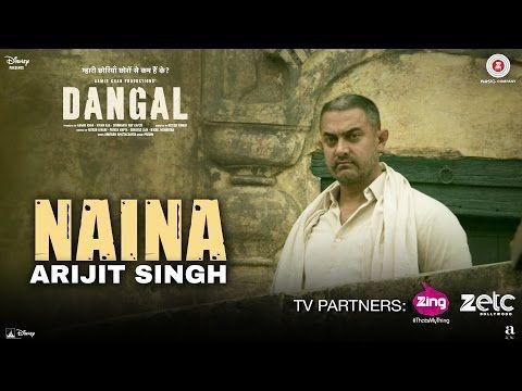 Naina Dangal  Aamir Khan  Arijit Singh  Pritam  Amitabh Bhattacharya  New Song 2017