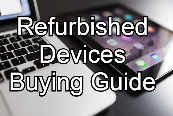 Tips For Buying Refurbished Technology Devices Nogentech Blog For Online Tech Marketing Tips Gadgets Reviews Science And Technology News Technology Online Tech