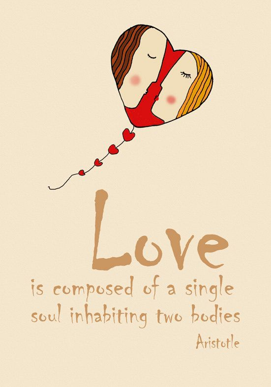 Love is composed of a single soul inhabiting two bodies.
