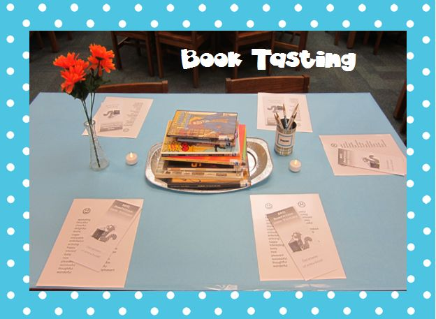 "A book tasting! great idea for a lesson. introduces students to new book by providing a ""sample"" of a few different books."