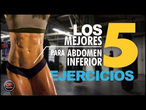 Los 5 Mejores ejercicios para el Abdomen Inferior - ELIMINA EL VIENTRE A...