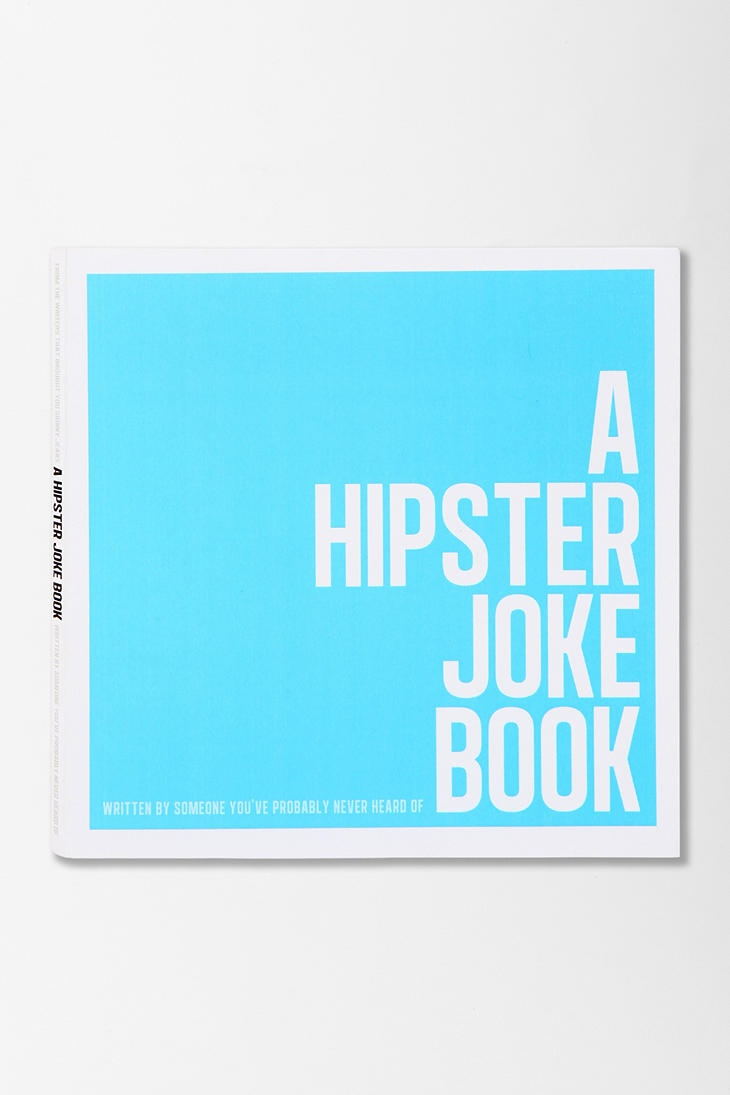 A Hipster Joke Book By Someone You've Probably Never Heard Of.  #hipster #joke #book