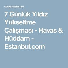 7 Günlük Yıldız Yükseltme Çalışması - Havas & Hüddam - Estanbul.com