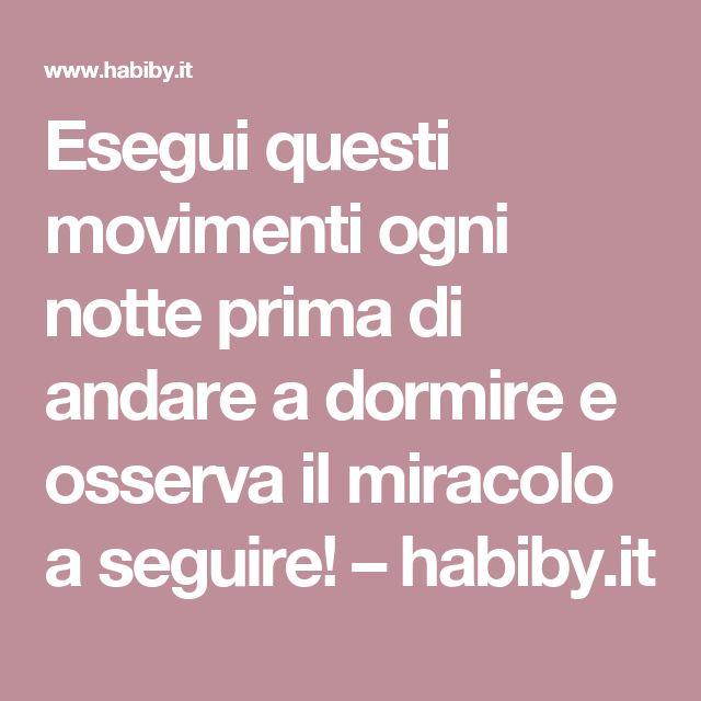 Esegui questi movimenti ogni notte prima di andare a dormire e osserva il miracolo a seguire! – habiby.it