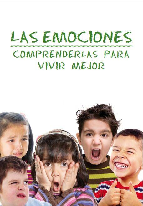 La emociones en los niños. Comprenderlas para vivir mejor. La inteligencia emocional: reto para niños y adultos.