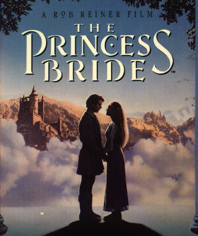 """The Princess Bride -- Sample of best quotes: """"Inconceivable!"""", """"The cliffs of insanity!"""" and best of all, """"My name is Inigo Montoya, you killed my father, prepare to die!"""""""