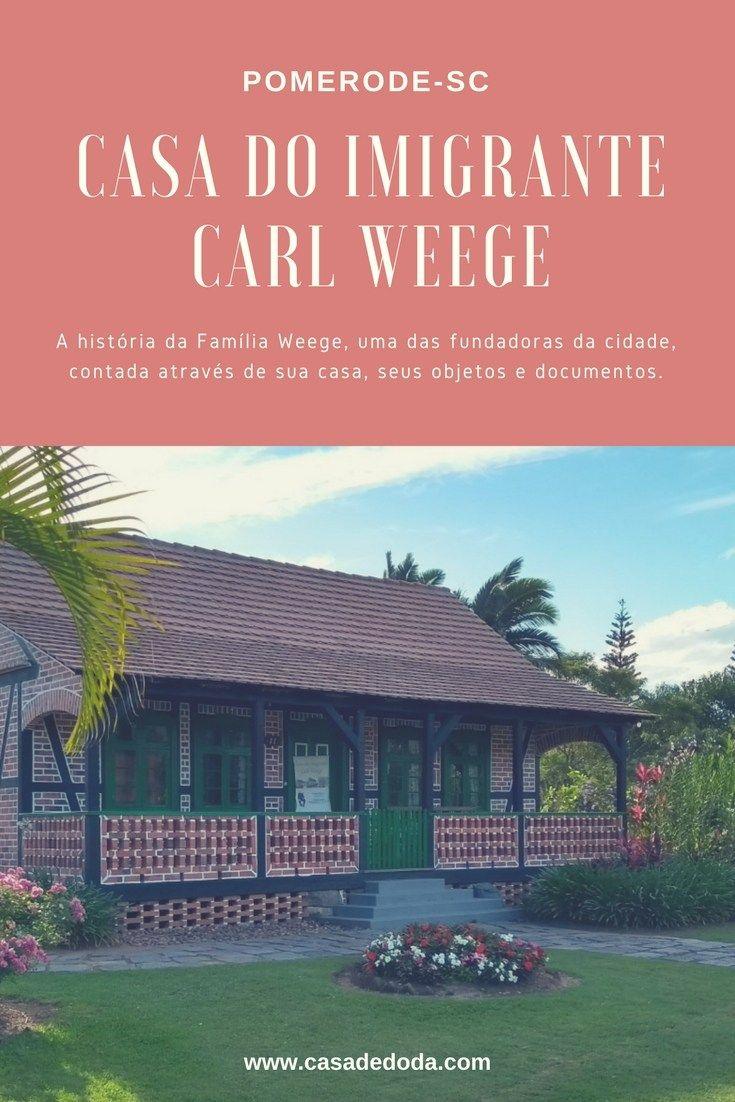Pomerode: Museu Casa do Imigrante, Carl Weege - Casa de Doda