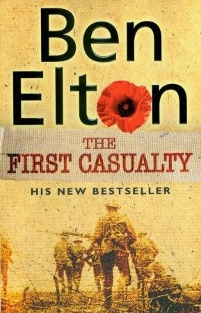 WW1 novels: The First Casualty - Ben Elton