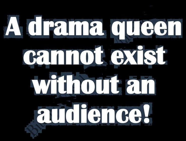 Drama Queen quote frases--- Do not applaud! and do not watch the show! ;)