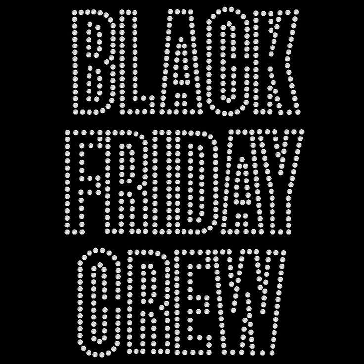 Black Friday Crew - SD1883 rhinestone transfer from www.heattransfferwarehouse.com