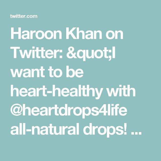 "Haroon Khan on Twitter: ""I want to be heart-healthy with @heartdrops4life all-natural drops! Get yours FREE with @socialnature to #trynatural https://t.co/TYwDlzAHmW"""