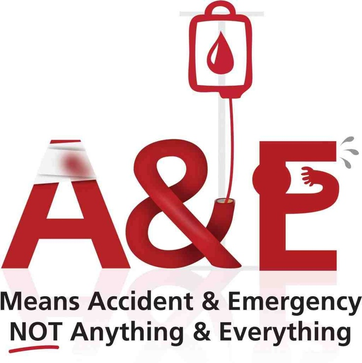A Accident and Emergency not Anything and Everything
