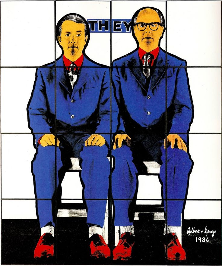Gilbert and George - They  Really like their style - simple e strong!