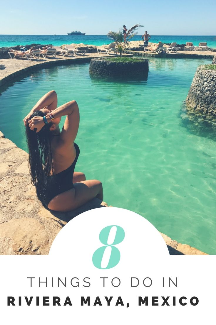 top 8 things to see and do in riviera maya, quintana roo | mexico