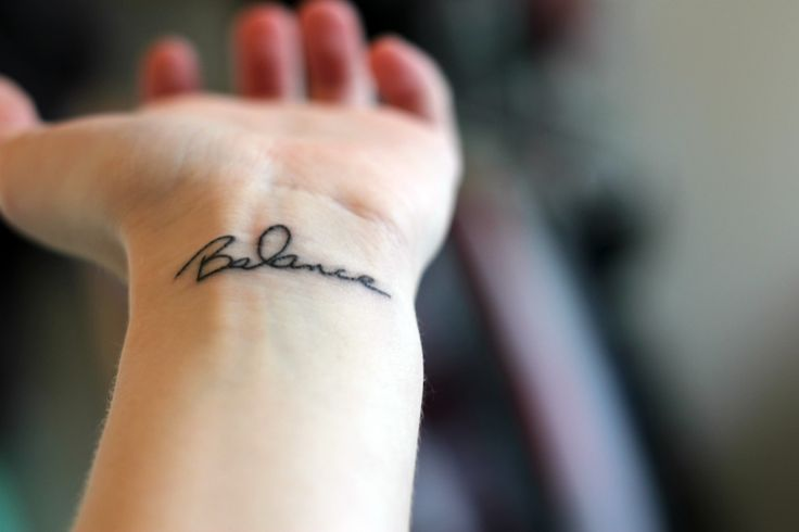 balance wrist tattoo. Like the font and placement
