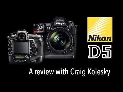 Nikon D5 Hands-on Review with Craig Kolesky - Orms Connect
