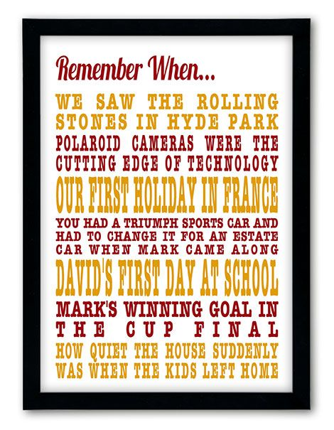 Create & See Instantly Your Own Remember When Print.  Immortalise your special memories with this personalised 'Remember When' print, uniquely created and personalised by you, to celebrate all those treasured times and events. Simply type your very own special memories and our instant preview will create the design as you type.